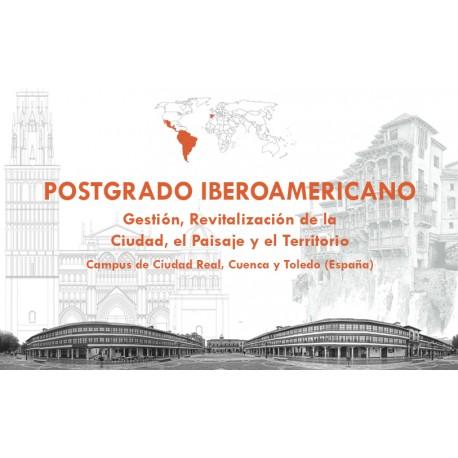 Postgrado Iberoamericano en Gestión y Revitalización de la Ciudad, el Paisaje y el Territorio